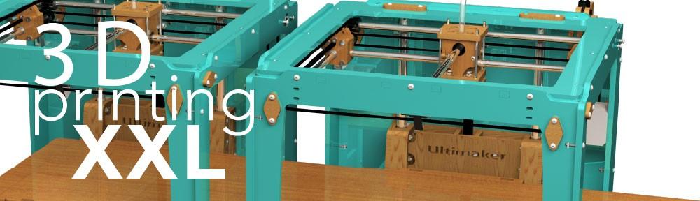 XXL 3D Printing